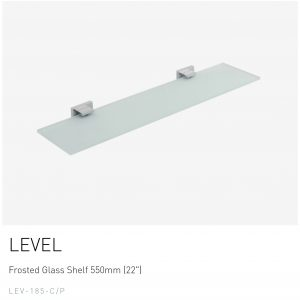LEVEL Frosted Glass Shelf 550mm (22″) LEV-185- C/P